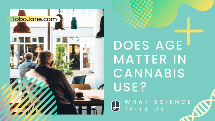 DOES AGE MATTER IN CANNABIS USE?